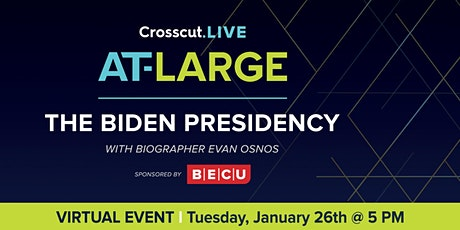 The Biden Presidency with Biographer Evan Osnos tickets