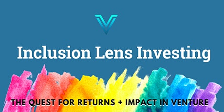 Inclusion Lens Investing in Venture Capital (Seminar) tickets