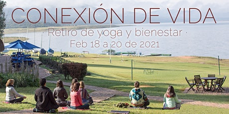 Conexión de vida – Un retiro de 3 días con yoga y alimentación consciente boletos