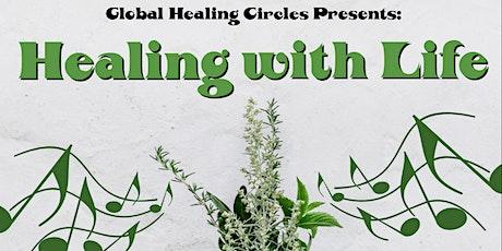Healing With Life - Botanical Sound Bath + Healing Circle tickets