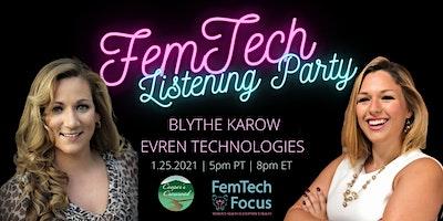 Jan 25th – FemTech Focus Listening Party (Blythe Karow, Evren Technologies)