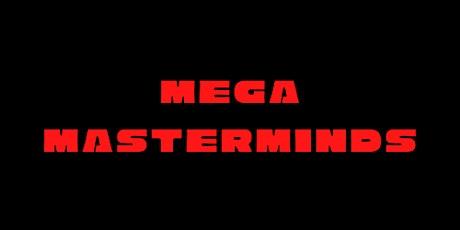 Mega Masterminds tickets