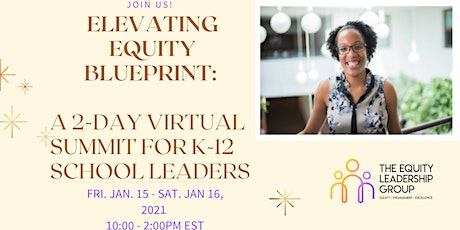 Elevating Equity Blueprint: A 2-Day Virtual Summit for K-12 School Leaders tickets
