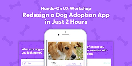 Redesign a Dog Adoption App: Hands-On UX Workshop tickets