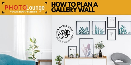 Planning  A Gallery Wall tickets
