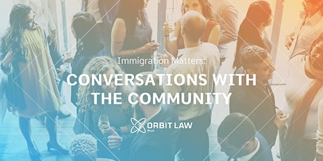 Webinar: Immigration Matters: Conversations with Community Members tickets