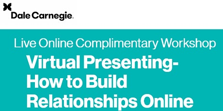 Virtual Presenting: Building Relationships Online – Complimentary Preview tickets