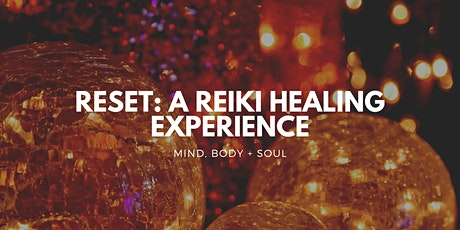 Reset: A Reiki Healing Experience tickets