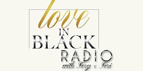 Love In Black Radio tickets