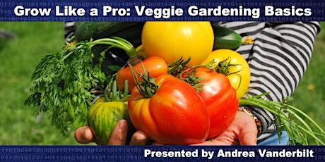 Grow Like a Pro: Veggie Gardening Basics tickets