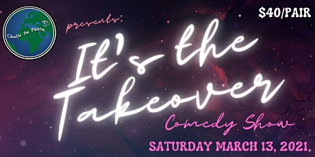 Chalk De Peace presents: IT'S THE TAKEOVER COMEDY SHOW tickets