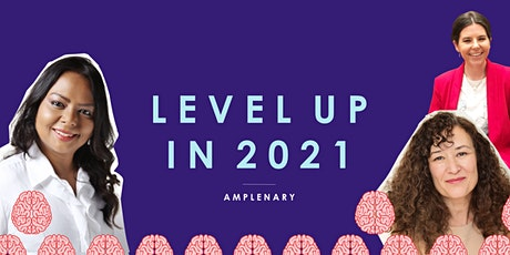 Level Up in 2021: Neuroscience, Executive Coaching & Personal Branding tickets