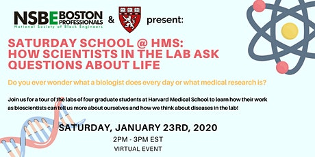 Saturday School @ HMS: How Scientists in the Lab Ask Questions About Life tickets