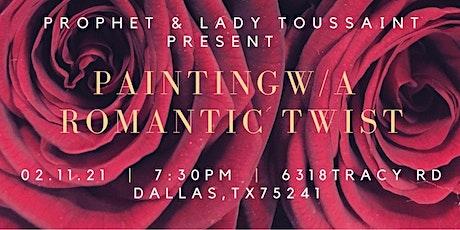 Painting w/ A Romantic Twist tickets