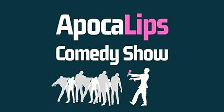 ApocaLips Comedy Show (Virtual Event) tickets