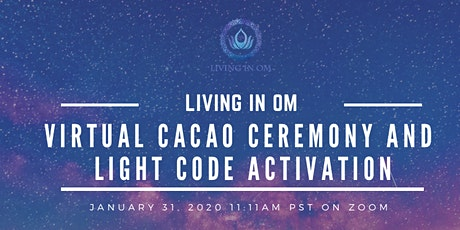 Virtual Sacred Cacao Ceremony and Light Code Activation tickets