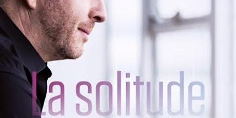 La Solitude - Recevez ce livre dédicacé par l'auteur 34$ billets