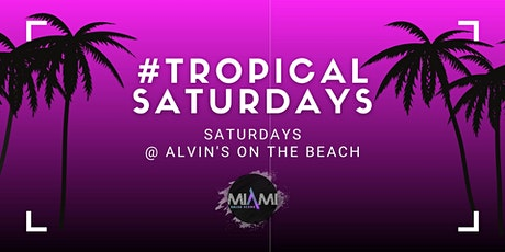 Tropical Saturdays at Alvin's on the Beach feat Dj Charun tickets