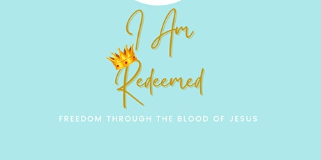 I Am Redeemed Ministry| Holiness Women's Bible Study tickets
