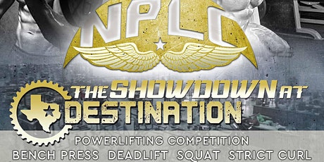 Showdown at Destination - Powerlifting Meet  w/ Strict Curl tickets