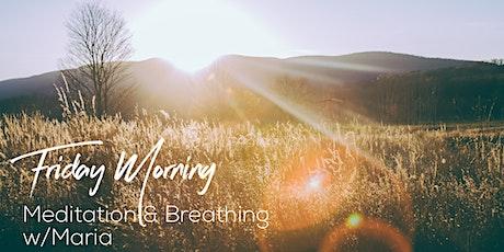 Friday Mornings - Meditation & Breathing  w/Maria tickets