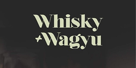 Whisky & Wagyu Luncheon tickets