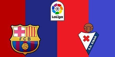 LaLiga-STREAMS@!. BARCELONA V EIBAR E.n Viv y E.n Directo ver Partido onlin entradas