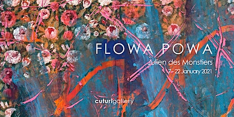 Julien des Monstiers: Flowa Powa Solo Exhibition tickets