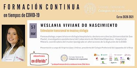 En diferido: Videoconferencia a cargo de Weslania Viviane do Nascimiento ingressos