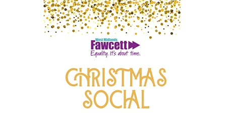 Fawcett West Midlands - Christmas Social biglietti
