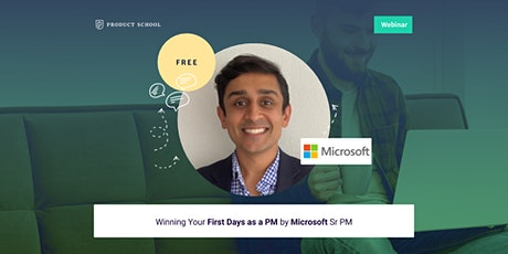 Webinar: Winning Your First Days as a PM by Microsoft Sr PM tickets