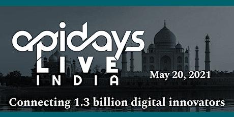 apidays LIVE INDIA 2021 - Connecting 1.3 billion digital innovators tickets