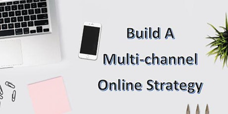 Build A Multi-channel Online Strategy ( BOT Event ) tickets