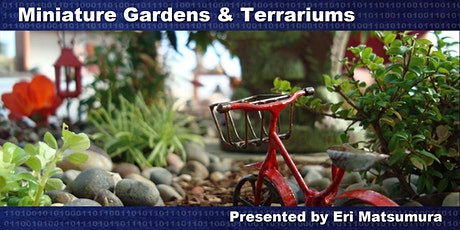 Miniature Gardens & Terrariums tickets