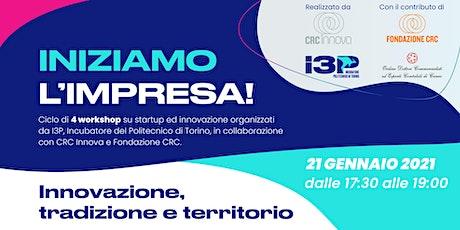 """""""Iniziamo l'impresa!"""" - #4 Innovazione, tradizione e territorio biglietti"""