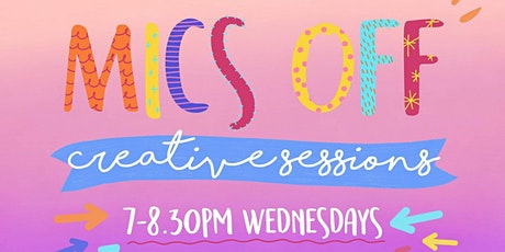 Mics Off Creative Sessions #faddsessions tickets