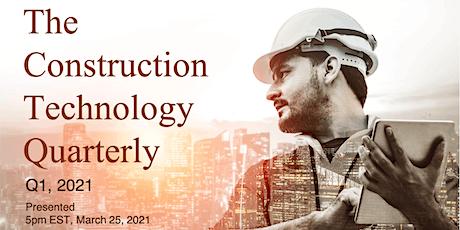 Construction Technology Quarterly: Q1 2021 Webinar tickets