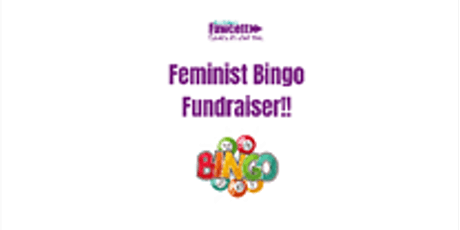 Fawcett WM - Feminist Bingo Fundraiser tickets
