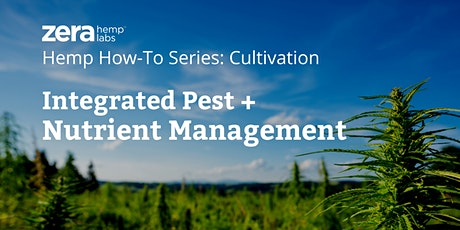Hemp How-To Series: Integrated Pest & Nutrient Management tickets