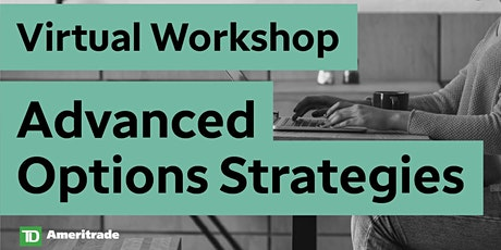 Advanced Options Strategies Virtual Workshop biglietti