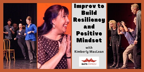 Online: Improv to Build Resiliency & Positive Mindset w Kimberly MacLean tickets