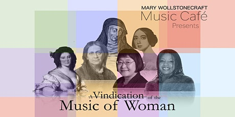 "MW Music Café presents ""A Vindication of the Music of Woman"" tickets"