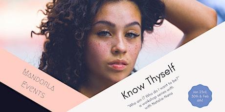 Know Thyself Workshop Series tickets