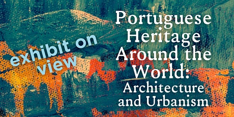 "Exhibition: ""Portuguese Heritage Around the World"" tickets"