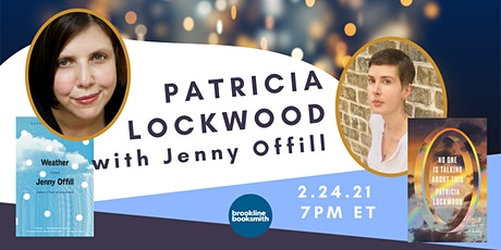 Patricia Lockwood with Jenny Offill: No One Is Talking About This tickets