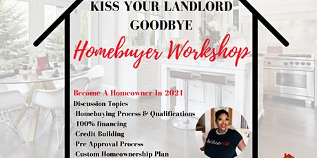 Kiss Your Landlord Goodbye- Homebuyer Workshop tickets