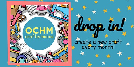 OCHM Crafternoons tickets