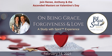 Valentine's Day Channeling Experience: On Being Grace, Forgiveness & Love tickets
