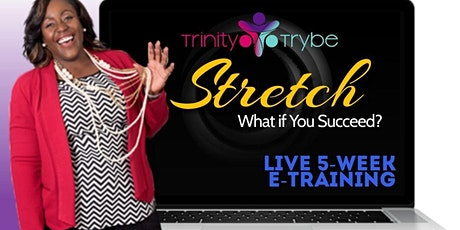 STRETCH: What If You Succeed tickets