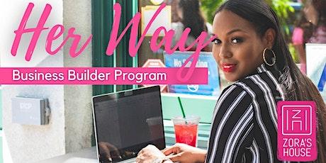 Zora's House Her Way Business Builder Program: Orientation tickets
